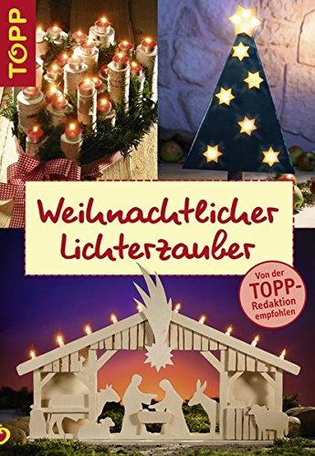 Weihnachtlicher Lichterzauber: filigran und bunt: Lichterketten, Kerzenhalter, Schwibbögen, Sterne...