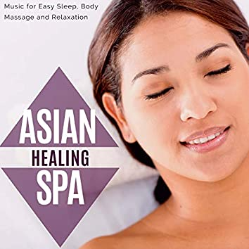 Asian Healing Spa - Music For Easy Sleep, Body Massage And Relaxation