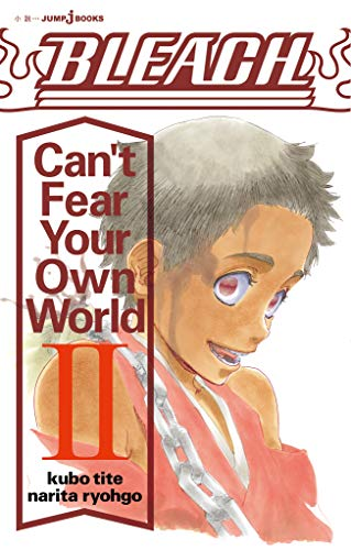 [Novel] BLEACH Can't Fear Your Own World 第01-02巻