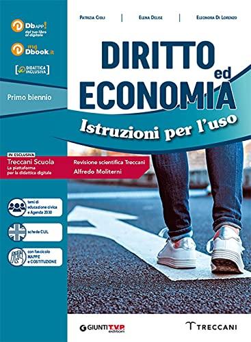 Diritto ed economia. Istruzioni per l'uso. Con fascicolo Costituzione. Per le Scuole superiori. Con e-book. Con espansione online