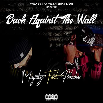 Back Against the Wall (feat. Phresher)