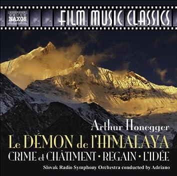 HONEGGER, A.: Le Demon de L'Himalaya / Crime et Chatiment / Regain / L'Idee (Adriano)