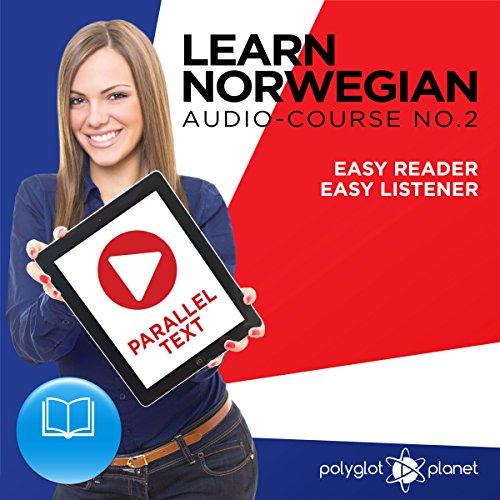 Norwegian Easy Reader | Easy Listener | Parallel Text: Learn Norwegian Audio Course No. 2 cover art