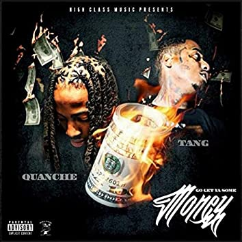 Go Get Ya Some Money (feat. Quanche & Tang)