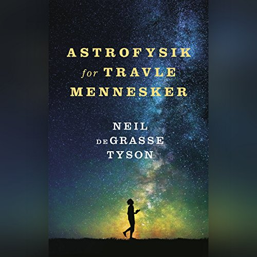 Astrofysik for travle mennesker                   Written by:                                                                                                                                 Neil deGrasse Tyson,                                                                                        Christine Clemmensen,                                                                                        Henry Nørgaard                               Narrated by:                                                                                                                                 Peter Carstens                      Length: 4 hrs and 19 mins     Not rated yet     Overall 0.0