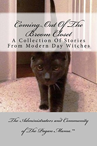 Coming Out Of The Broom Closet: A Collection of Stories From Modern Day Witches (English Edition)
