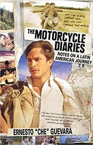 The Motorcycle Diaries: Notes on a Latin American Journey