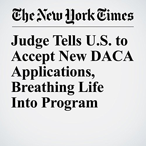 Judge Tells U.S. to Accept New DACA Applications, Breathing Life Into Program copertina