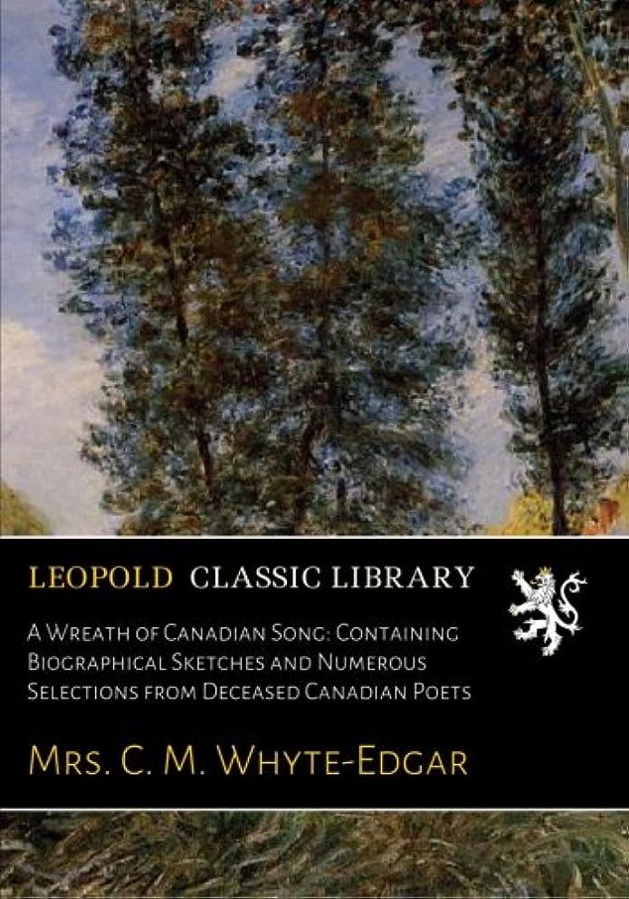 ホテル量睡眠A Wreath of Canadian Song: Containing Biographical Sketches and Numerous Selections from Deceased Canadian Poets