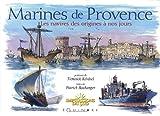 Marines de Provence : Les navires des origines à nos jours
