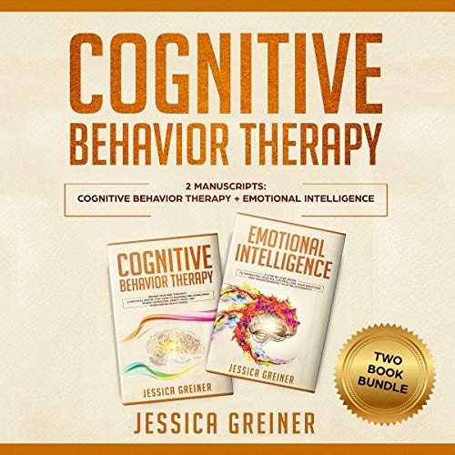 Cognitive Behavior Therapy: 2 Manuscripts     Cognitive Behavior Therapy +Emotional Intelligence              By:                                                                                                                                 Jessica Greiner                               Narrated by:                                                                                                                                 Shaina Summerville,                                                                                        Dana Roth                      Length: 5 hrs and 57 mins     Not rated yet     Overall 0.0