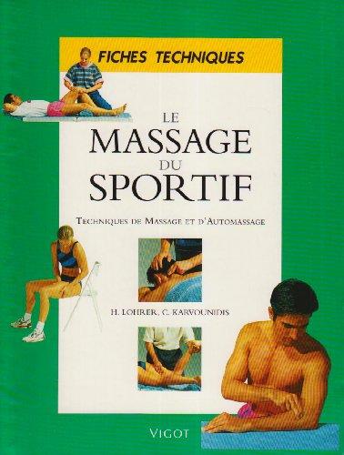 Le massage du sportif : Techniques de massage et d'automassage