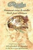 Ramtha - Comment créer la réalité, guide pour débutants - Présentation de Ramtha et de ses enseignements
