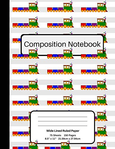 Wide Ruled Lined Paper: Train Composition Notebook, Wide Ruled Lined Student Exercise Book English History 150 pages The Happy Skool Dayz Series