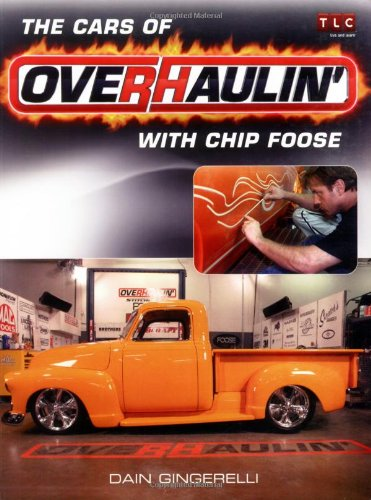 Cars of Overhaulin' with Chip Foose