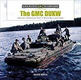 The GMC DUKW: America's Amphibious Truck in World War II and Korea (Legends of Warfare: Ground)
