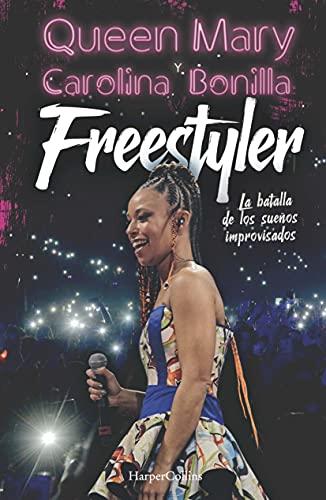 Freestyler. La batalla de los sueños improvisados de Queen Mary