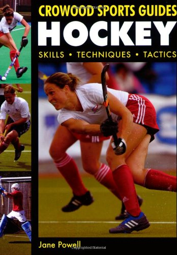 Hockey: Skills, Techniques, Tactics (Crowood Sports Guides)