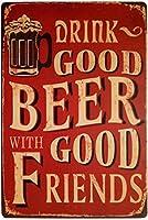 良い友達と良いビールを飲む金属レトロなビンテージティンサインバー壁の装飾ポスターインチ