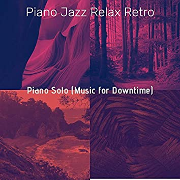 Piano Solo (Music for Downtime)