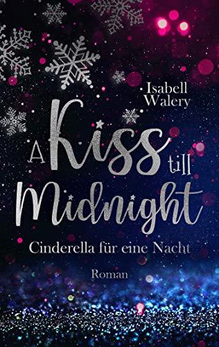 A kiss till Midnight : Cinderella für eine Nacht