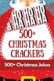 HO HO HO & HA HA HA - 500+ Christmas Crackers: 500+ Hilarious Christmas jokes for all the family to share and enjoy over the holidays across 75 Xmas themed pages