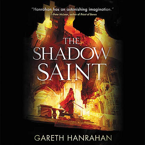 The Shadow Saint Audiobook By Gareth Hanrahan cover art