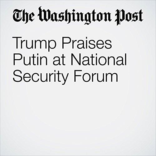 Trump Praises Putin at National Security Forum audiobook cover art