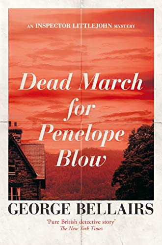 Dead March for Penelope Blow (The Inspector Littlejohn Mysteries Book 4) by [George Bellairs]