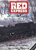 Red express: The greatest rail journey : from the Berlin Wall to the Great Wall of China