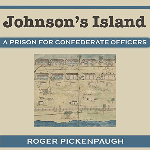 Johnson's Island: A Prison for Confederate Officers audiobook cover art