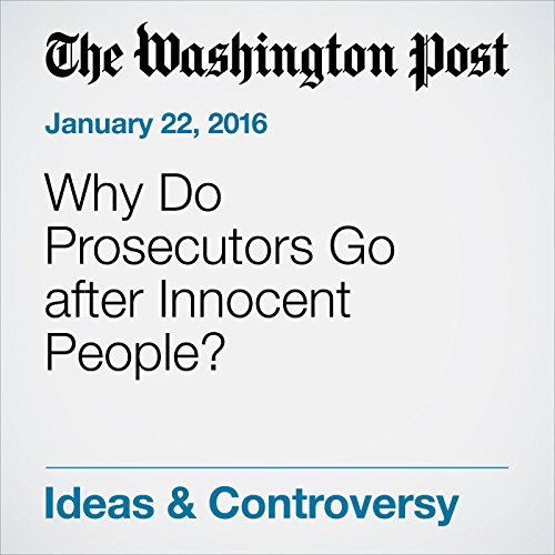 Why Do Prosecutors Go after Innocent People? cover art