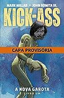 Kick-Ass. A Nova Garota - Livro Um