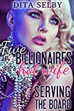 Serving the Board: an alpha billionaire menage erotic romance (Five Billionaires And A Hot Wife Book 3)