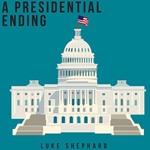 A Presidential Ending audiobook cover art