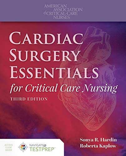 Compare Textbook Prices for Cardiac Surgery Essentials for Critical Care Nursing 3 Edition ISBN 9781284154214 by Hardin, Sonya R.,Kaplow, Roberta