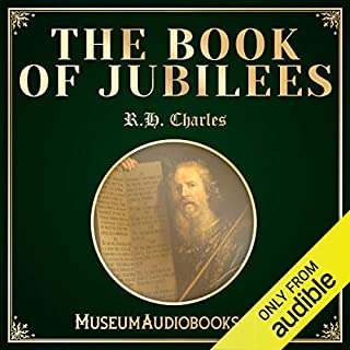 The Book of Jubilees                   By:                                                                                                                                 R. H. Charles                               Narrated by:                                                                                                                                 Andrea Giordani                      Length: 5 hrs and 59 mins     Not rated yet     Overall 0.0