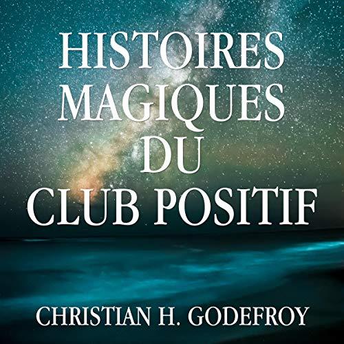 Couverture de Histoires magiques du Club Positif
