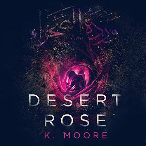 Desert Rose Audiobook By K. Moore cover art
