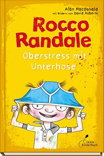 Rocco Randale 03 - Oberstress mit Unterhose: Rocco Randale, Band 3