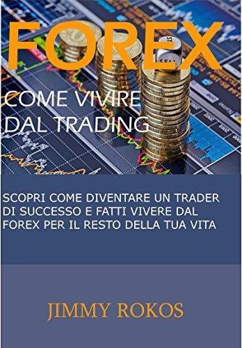 come diventare trader forex lavoro da casa trascrizione