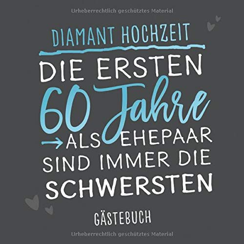 Gästebuch zum Hochzeitsjubiläum: 'Diamant Hochzeit': Erinnerungsbuch zum Jubiläum mit 120 Seiten...