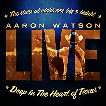 Live: Deep In The Heart of Texas