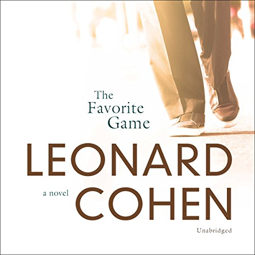 The Favorite Game                   By:                                                                                                                                 Leonard Cohen                               Narrated by:                                                                                                                                 Jonathan Davis                      Length: 7 hrs and 45 mins     1 rating     Overall 5.0
