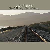 Journeys: Tony Tobin Plays Claude Debussy