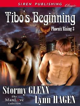 Tibo's Beginning [Phoenix Rising 3] (Siren Publishing Classic ManLove) by [Stormy Glenn, Lynn Hagen]