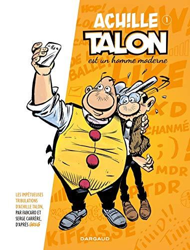 Achille Talon (Les Impétueuses tribulations d') - tome 1 - Achille Talon est un homme moderne