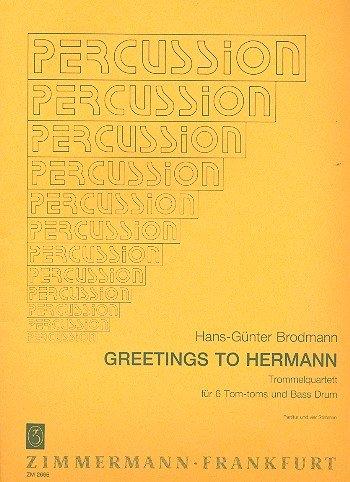 Greetings to Hermann: Trommelquartett. 6 Tom-toms und Bass-