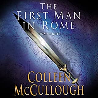 First Man in Rome, Part 1                   By:                                                                                                                                 Colleen McCullough                               Narrated by:                                                                                                                                 Stanley McGeagh                      Length: 43 hrs and 57 mins     15 ratings     Overall 3.3