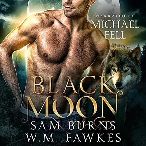 Black Moon Audiobook By Sam Burns, W.M. Fawkes cover art